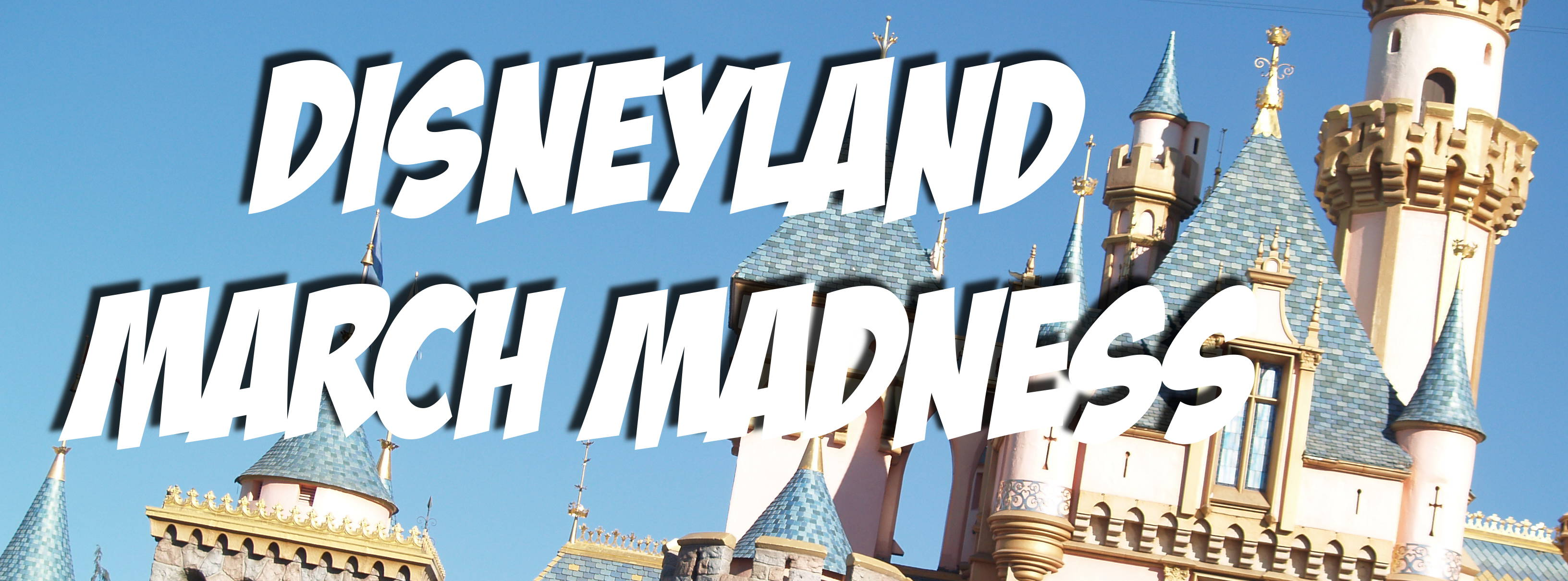 Disneyland March Madness